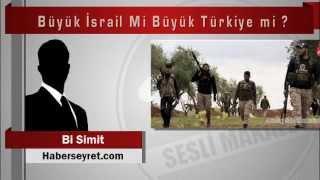 Bi Simit  Büyük İsrail Mi Büyük Türkiye mi