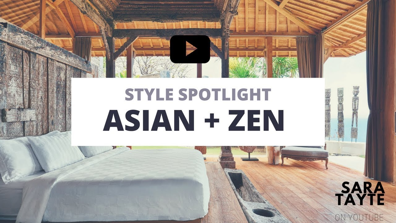 Style Spotlight Asian Zen Interior Design Youtube