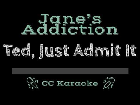 Jane's Addiction   Ted, Just Admit It CC Karaoke Instrumental