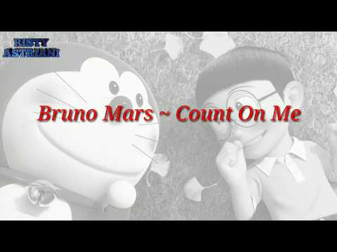 Count On Me ~ Bruno Mars | Lirik Dan Terjemahan