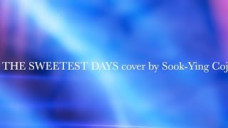 The Sweetest Days (Vanessa Williams) cover by Sook-Ying Cojita (lyrics)