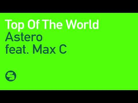 Astero feat. Max C - Top of the World (Original Mix)