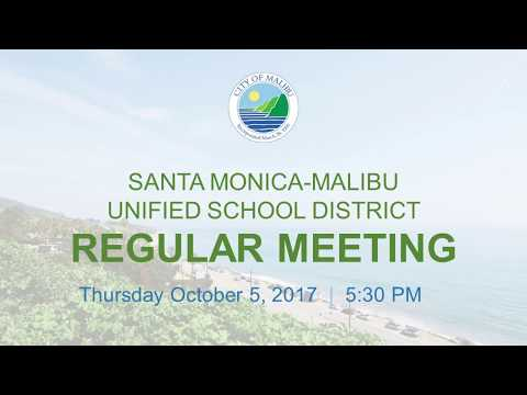 Santa Monica - Malibu Unified School District Meeting October 5, 2017