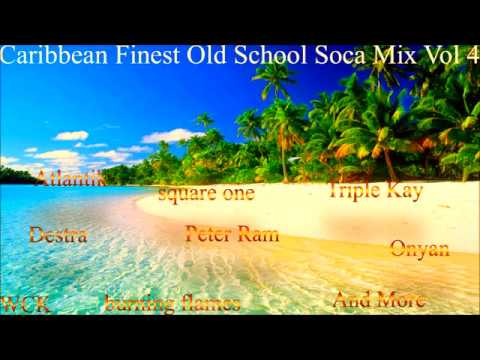 SOCA old school (CARIBBEAN BEST) mixx Vol  4  Mix by djeasy