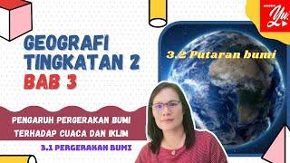 GEOGRAFI TINGKATAN 2 BAB 3 : PENGARUH PERGERAKAN BUMI TERHADAP CUACA DAN IKLIM (3.1 & 3.2 )