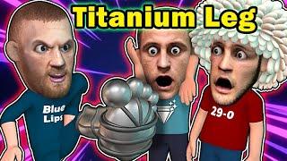Conor's Titanium leg is unbreakable