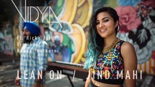 Video Major Lazer - Lean On | Jind Mahi (Vidya Mashup Cover ft Ricky Jatt, Raashi Kulkarni, Raginder Momi) download MP3, 3GP, MP4, WEBM, AVI, FLV November 2018