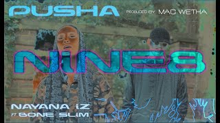 NiNE8 - PUSHA (Nayana IZ, Bone Slim)