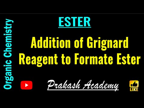 GP557C Alcohols Addition of Grignard reagent to Formate ester Lecture