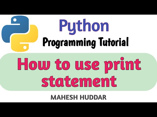 How to use Print Statement in Python by Mahesh Huddar