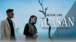 TIFFANY feat REVO RAMON - MANCARI ALASAN [Official Music Video] Lagu Minang Terbaru 2019