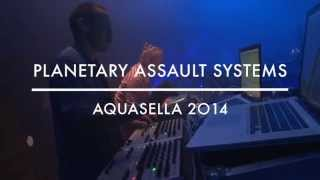 PLANETARY ASSAULT SYSTEMS @ AQUASELLA 2014 (8 Agosto) :: Asturias :: www.aquasella.com