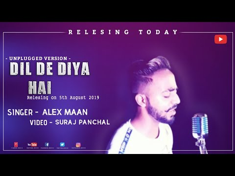 dil-de-diya-hai-||-alex-maan-||-unplugged-||-sad-version-||-latest-bollywood-song-2019