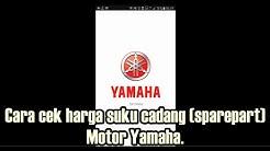 Yamaha Part Katalog - Cara termudah Cek Harga suku cadang (Sparepart) Motor.