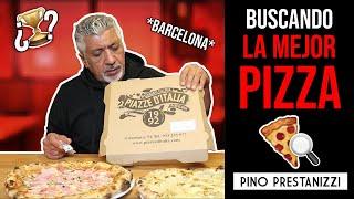 BUSCANDO LA MEJOR PIZZA de BARCELONA #1 (Piazze d'Italia)   Pino Prestanizzi