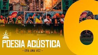 Poesia Acústica #6 - Era Uma Vez - Mc Cabelinho | MODE$TIA | Bob | Azzy | Filipe Ret | Dudu | Xamã