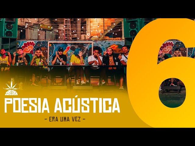 Poesia Acústica #6 - Era Uma Vez - Mc Cabelinho, Orochi, Bob, Maquiny, Azzy, Filipe Ret, Dudu, Xamã