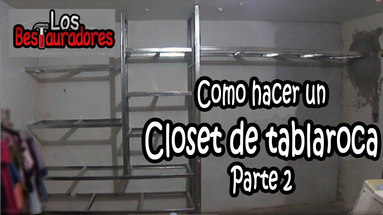 Como Hacer Closet Ropero De Tablaroca Parte 2 Estructura