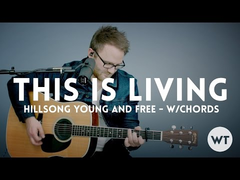 This Is Living - Hillsong Young & Free - acoustic with chords