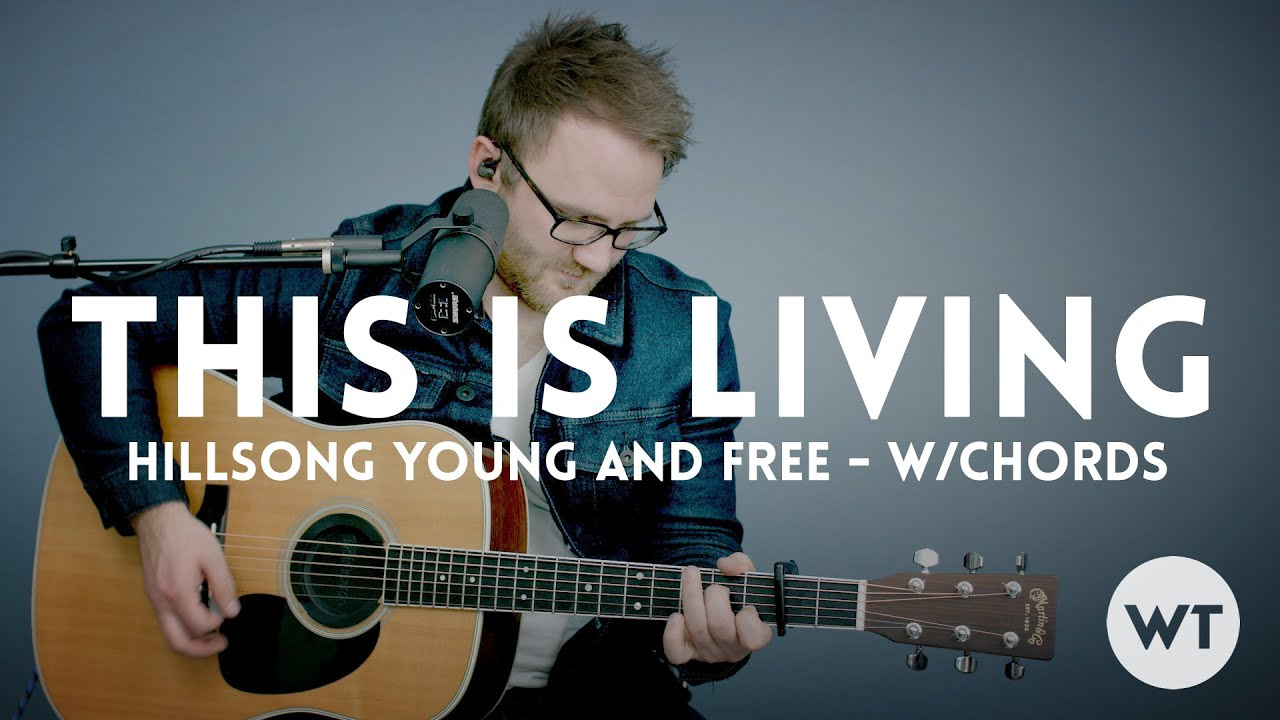 This Is Living Hillsong Young Free Acoustic With Chords Youtube