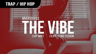 Marshvll - The Vibe VIP ft. Yung Fusion