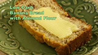 Almond Flour Banana Bread, Lower Carb, Gluten Free, Wheat Free
