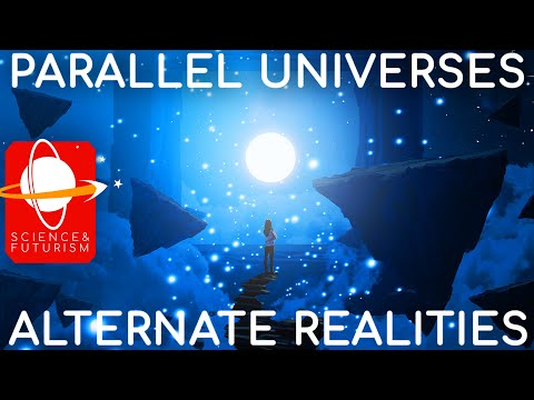 Parallel Universes & Alternate Realities