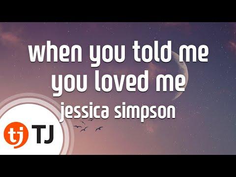 [TJ노래방] when you told me you loved me - jessica simpson / TJ Karaoke