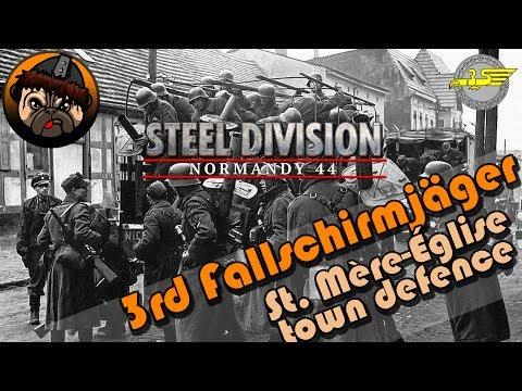 Steel Division // 3rd Fallschirmjäger Division - St. Mère-Église (3v3 multiplayer)