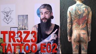 TR3Z3 - TATTOO EP02 - ESTILOS DE TATUAGEM