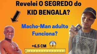 Macho Man Adulto Funciona? O Segredo do KID Bengala Assista