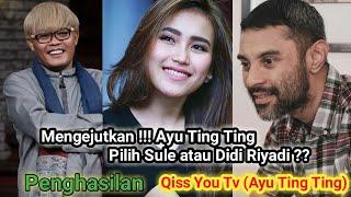 Ayu Ting Ting Pilih Sule atau Didi Riyadi ? Penghsilan Terbaru Qiss You Tv (Ayu Ting Ting)