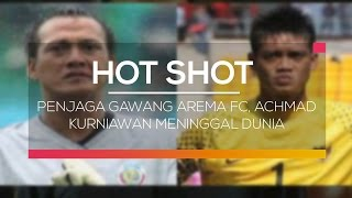 Penjaga Gawang Arema FC, Achmad Kurniawan Meninggal Dunia - Hot Shot