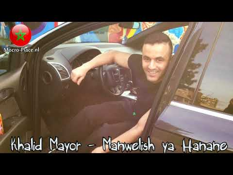 Khalid Mayor - Manwelish Ya Hanane