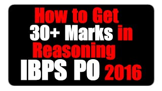 How to Get 30+ Marks in Reasoning in IBPS PO 2016 Exam