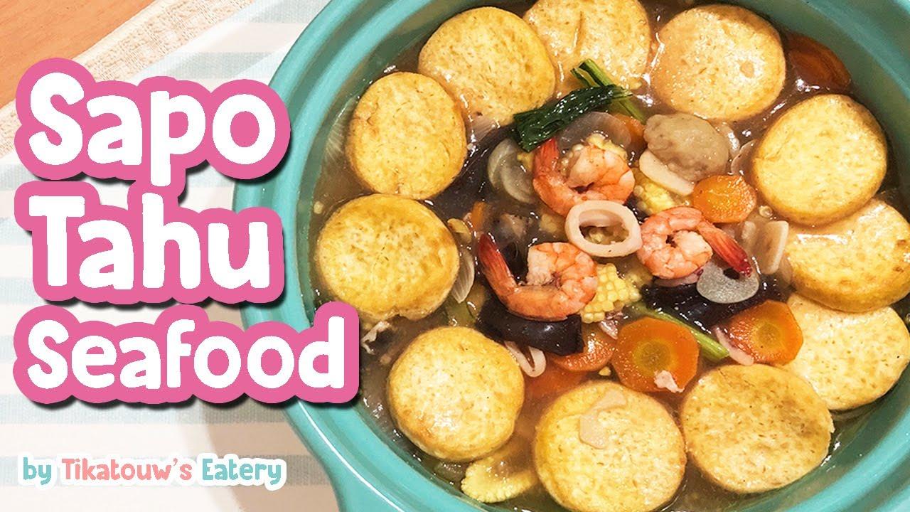 Makanan Ala Chinese Food Resto Banget Nih Sapo Tahu Seafood Dijamin Enak Sapo Tofu Recipe Youtube