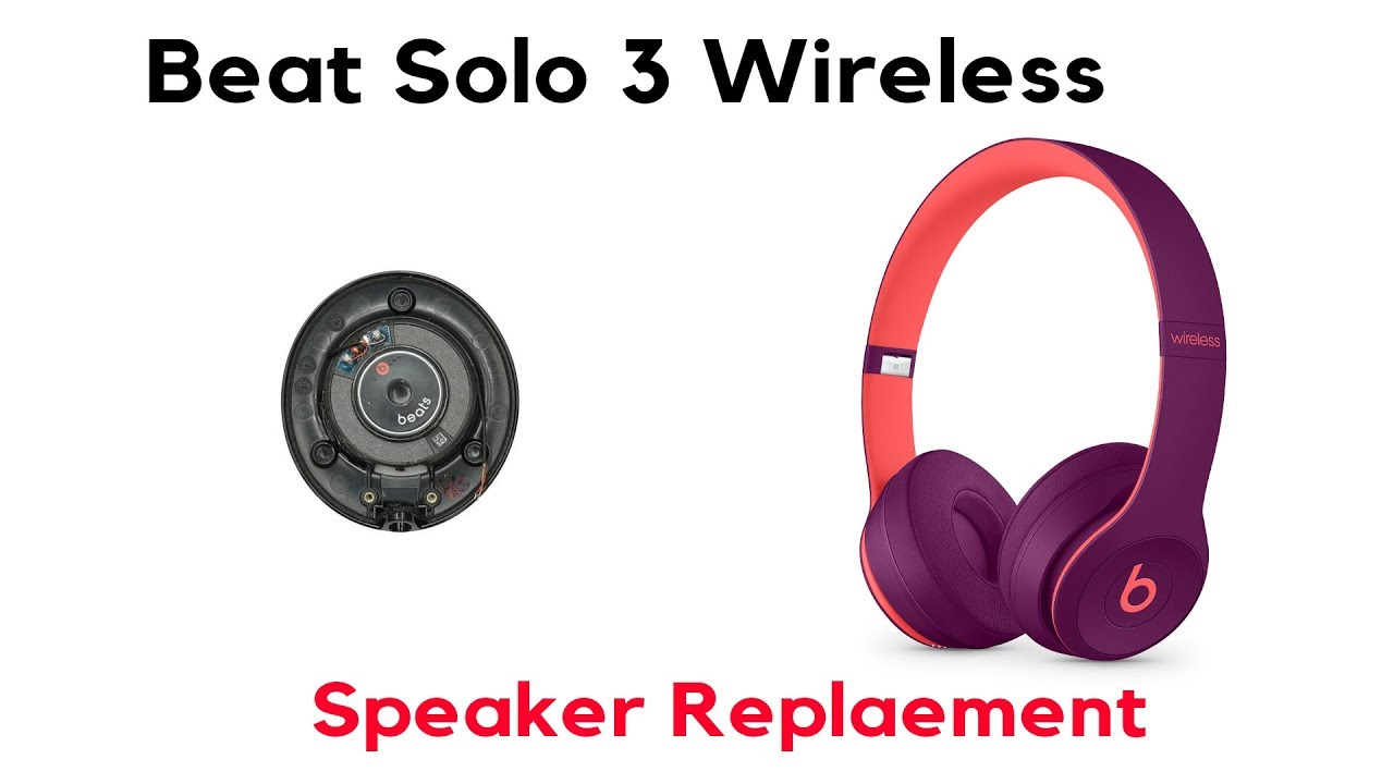 Beats Solo 3 Wireless Right Speaker Repair Replacement Fix JoesGE ...