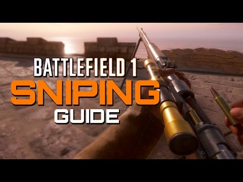 Battlefield 1: Sniping Guide