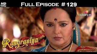 Rangrasiya - Full Episode 129 - With English Subtitles