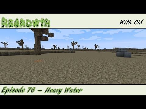 Regrowth - 76 - Heavy Water