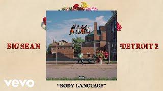 Big Sean - Body Language (Audio) ft. Ty Dolla $ign, Jhené Aiko
