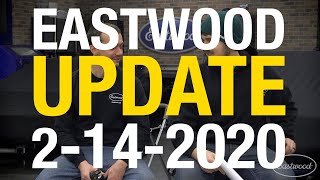 The LATEST and GREATEST from Your Friends at Eastwood - Eastwood Update 2-14-20