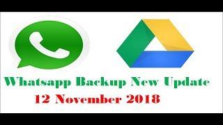 WHATSAPP BACKUP 12 NOV 2018 .NEW UPDATE