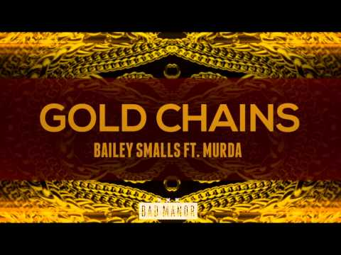 Bailey Smalls ft. Murda - Gold Chains