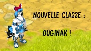 [DOFUS] Nouvelle classe : Ouginak ! - Test