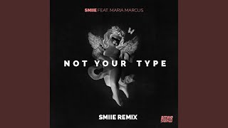 Not Your Type (smiie Remix)