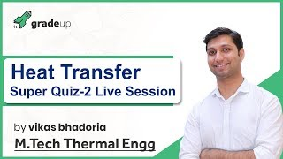 GATE 2019 Heat transfer Preparation Strategy|Super Quiz-2 Discussion on 2 November @ 6 PM!