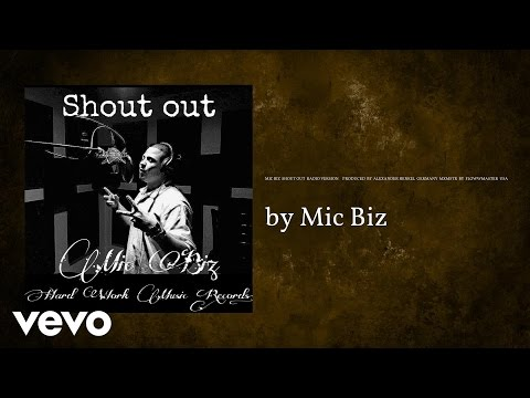 Mic Biz - Shout out