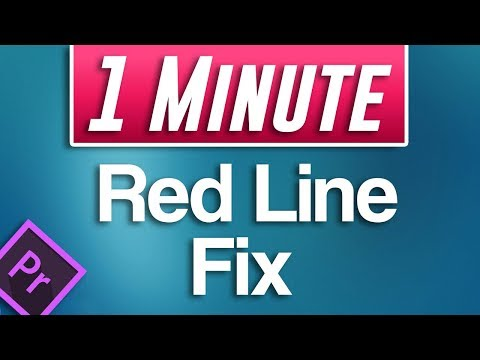 Premiere Pro : Red Line On Timeline Fix