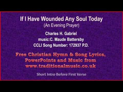 If I Have Wounded Any Soul Today(An Evening Prayer) - Hymn Lyrics & Music